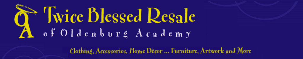 Twice Blessed Resale of Oldenburg Academy - clothing, accessories, home decor, furniture, artwork and more.